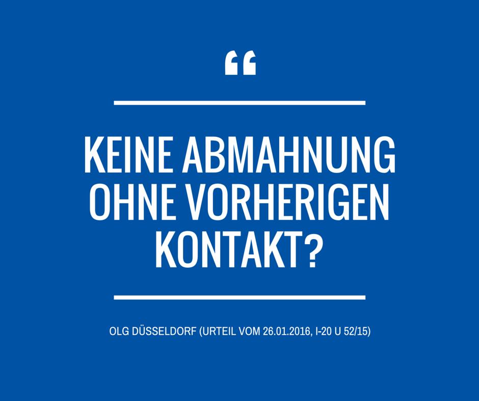 keine abmahnung ohne kontakt olg duesseldorf urt 26 01 2016 i 20 u 52 15
