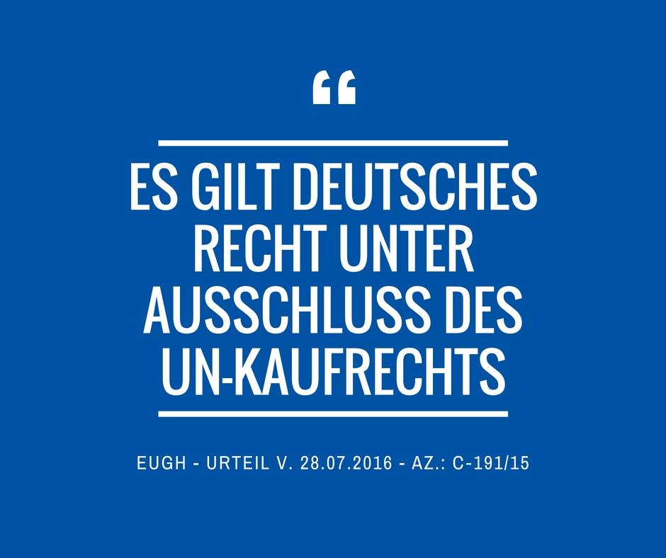 Es gilt deutsches Recht EuGH Urteil C 191 15