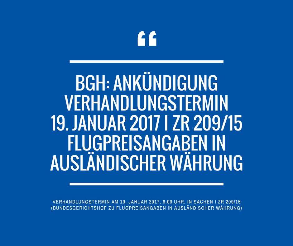 BGH Verhandlungstermin 19 Januar 2017 I ZR 209 15 Flugpreisangaben in auslaendischer Waehrung