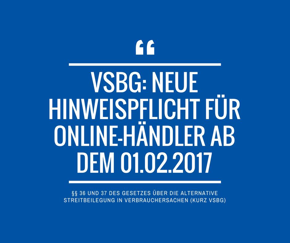VSBG Neue Hinweispflicht fuer Online Haendler 01 02 2017
