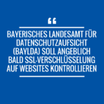 Prueft das BayLDA bald SSL