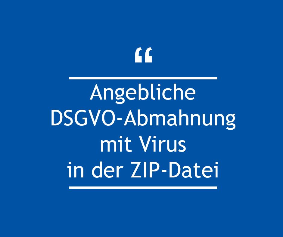 Angebliche DSGVO-Abmahnung mit Virus in der ZIP-Datei