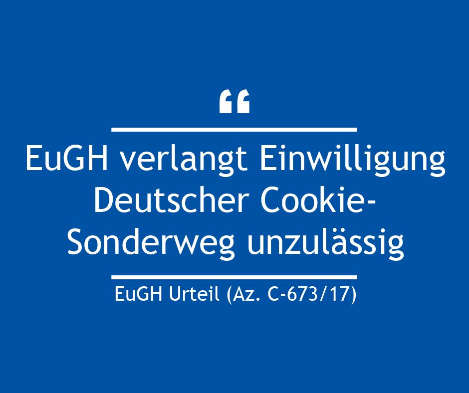 EuGH verlangt Einwilligung - Deutscher Cookie-Sonderweg unzulässig - Was müssen Seitenbetreiber beachten?
