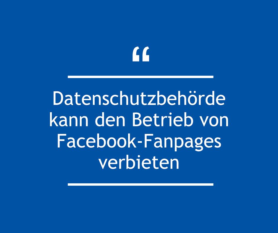 datenschutzbehörde kann betrieb von Facebook-Fanpages verbieten