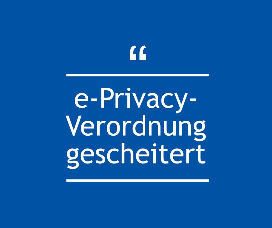 e-privacy-verordnung gescheitert