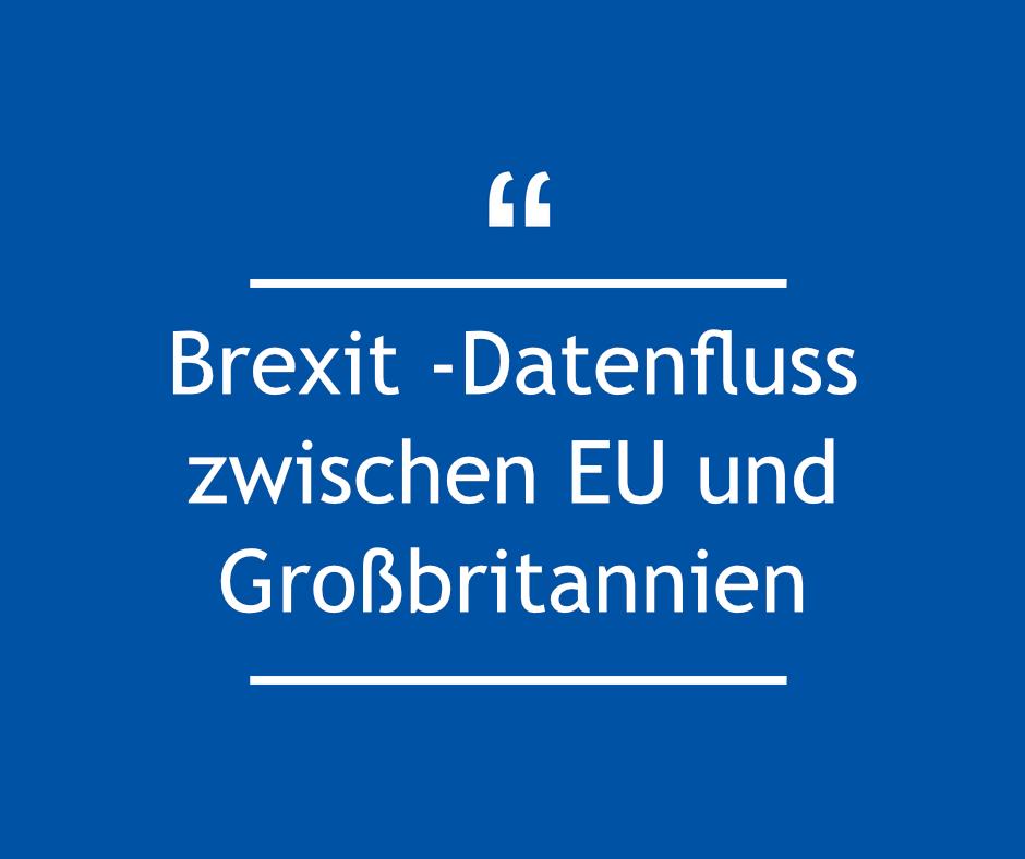 Brexit-Datenfluss zwischen EU und Großbritannien