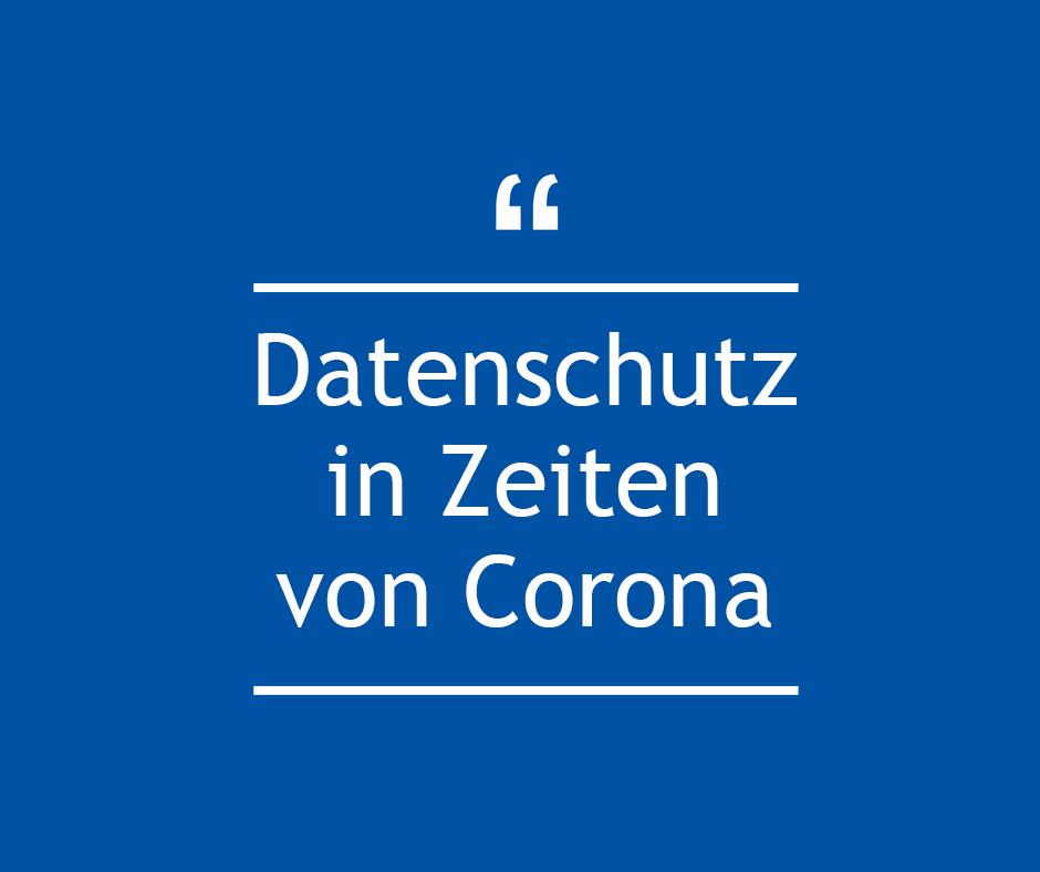 Datenschutz in Zeiten von Corona