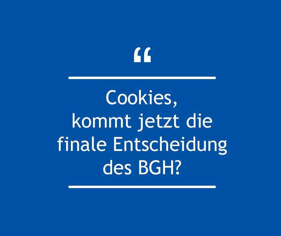 cookies-kommt jetzt die finale Entscheidung des BHG